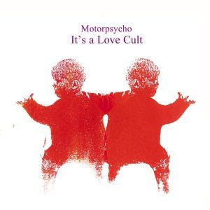 Motorpsycho Its a Love Cult album cover