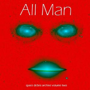 Space Debris Archive Vol. 2 - All Man album cover