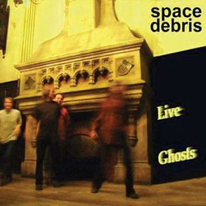 Space Debris Live Ghosts album cover