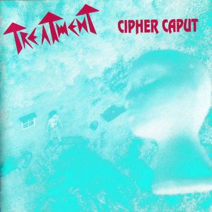 Cipher Caput by TREATMENT album cover