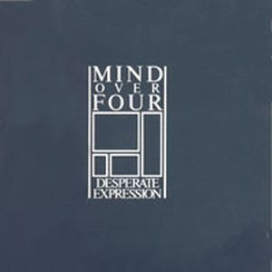 Mind Over Four Desperate Expression album cover