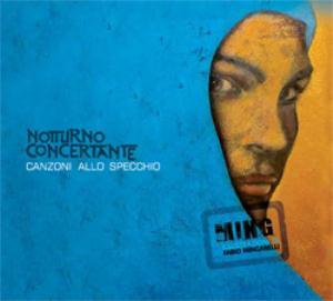 Canzoni allo specchio by NOTTURNO CONCERTANTE album cover