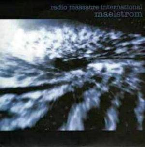 Maelstrom by RADIO MASSACRE INTERNATIONAL album cover