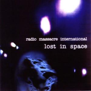 Lost in Space by RADIO MASSACRE INTERNATIONAL album cover