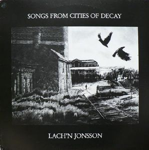 Lars Lach'n Jonsson Songs from Cities of Decay album cover