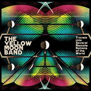 The  Yellow Moon Band Travels Into Several Remote Nations Of The World album cover
