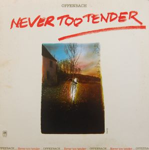 Never Too Tender by OFFENBACH album cover