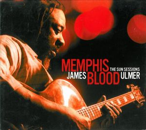 James Blood Ulmer Memphis Blood - The Sun Sessions album cover