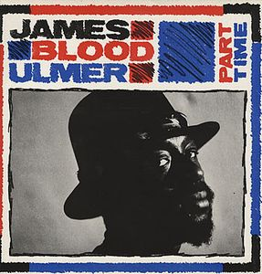 James Blood Ulmer - Part Time CD (album) cover
