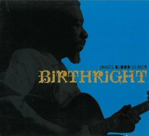 James Blood Ulmer - Birthright CD (album) cover