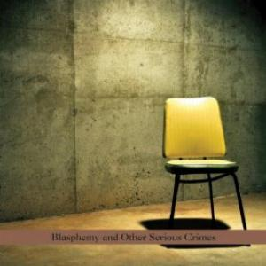 Blasphemy and Other Serious Crimes by PITOM album cover