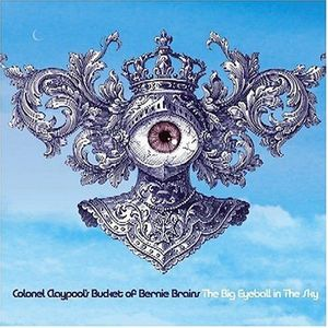 Colonel Claypool's Bucket of Bernie Brains - The Big Eyeball In The Sky CD (album) cover
