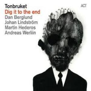 Tonbruket - Dig it to the End CD (album) cover