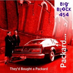 Big Block 454 They'd Bought a Packard album cover