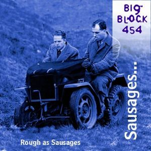 Big Block 454 Rough as Sausages album cover