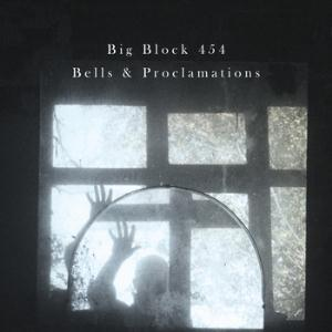 Big Block 454 - Bells & Proclamations CD (album) cover