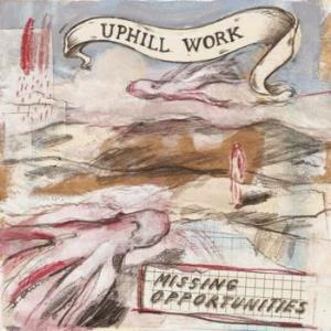 Uphill Work Missing Opportunities album cover