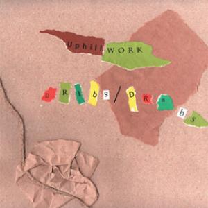 Uphill Work - Dribs/Drabs CD (album) cover