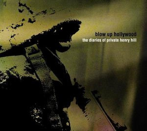 The Diaries of Private Henry Hill by BLOW UP HOLLYWOOD album cover