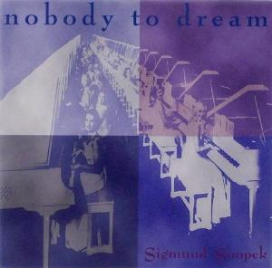 Nobody to Dream by SNOPEK III, SIGMUND album cover