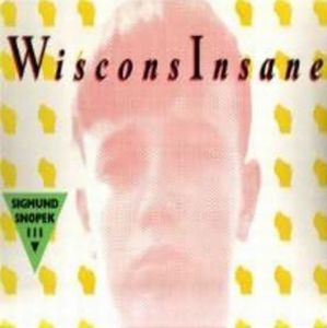 WisconsInsane by SNOPEK III, SIGMUND album cover