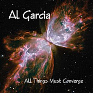 Al Garcia All Things Must Converge album cover
