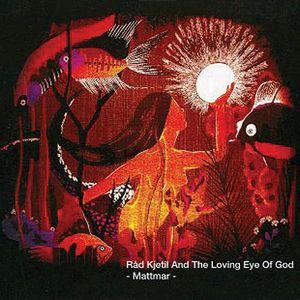 R�d Kjetil And The Loving Eye Of God - Mattmar CD (album) cover