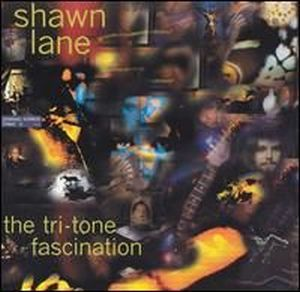 Shawn Lane - The Tri-Tone Fascination CD (album) cover