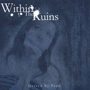 Within the Ruins - Driven by Fear CD (album) cover