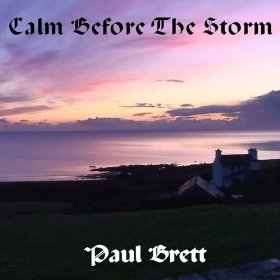 Calm Before the Storm by BRETT, PAUL album cover