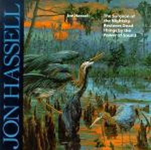 Jon Hassell The Surgeon Of The Nightsky Restores Dead Things By The Power Of Sound album cover