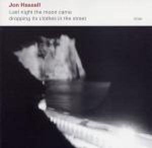 Jon Hassell Last Night The Moon Came Dropping Its Clothes In The Street album cover