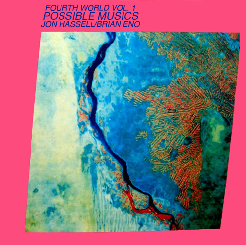 Jon Hassell - Fourth World Vol.1: Possible Musics (with Brian Eno) CD (album) cover