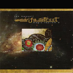 Jon Hassell - Maarifa Street - Magic Realism 2 CD (album) cover