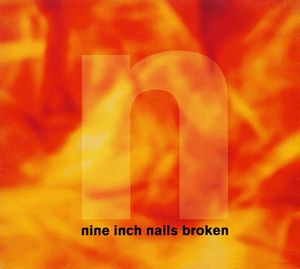 Nine Inch Nails - Broken CD (album) cover