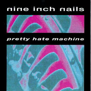 Pretty Hate Machine by NINE INCH NAILS album cover