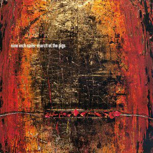 March of the Pigs by NINE INCH NAILS album cover