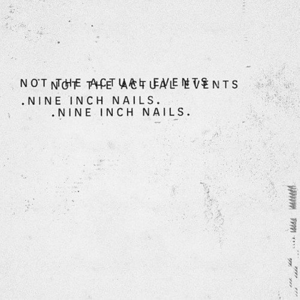 Nine Inch Nails - Not the Actual Events CD (album) cover