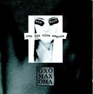 Sin Boca Con Los Ojos Negros by OXOMAXOMA album cover
