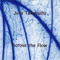 Across the Flow by TAKAHASHI,JUTA album cover