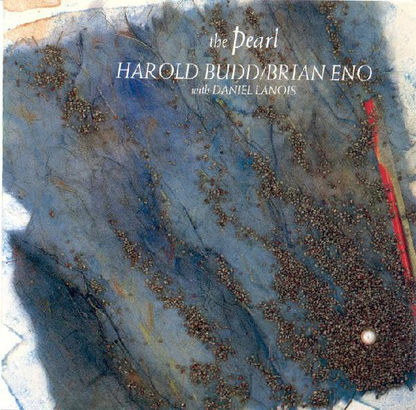 Harold Budd - The Pearl (with Brian Eno & Daniel Lanois) CD (album) cover