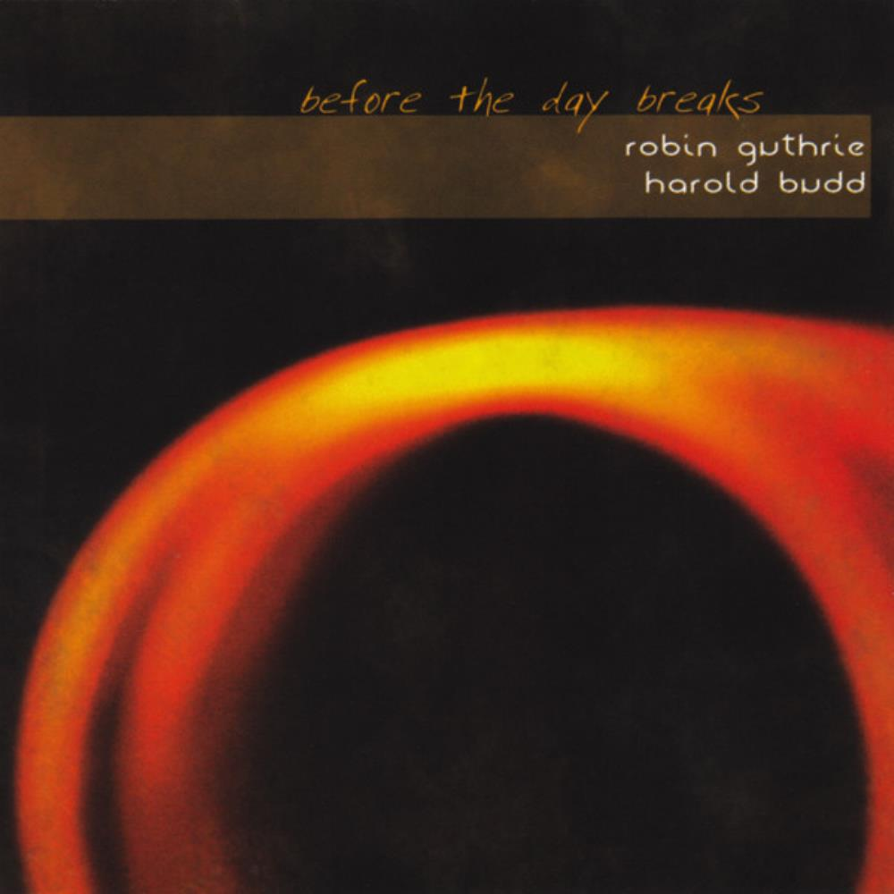 Robin Guthrie & Harold Budd: Before The Day Breaks by BUDD, HAROLD album cover