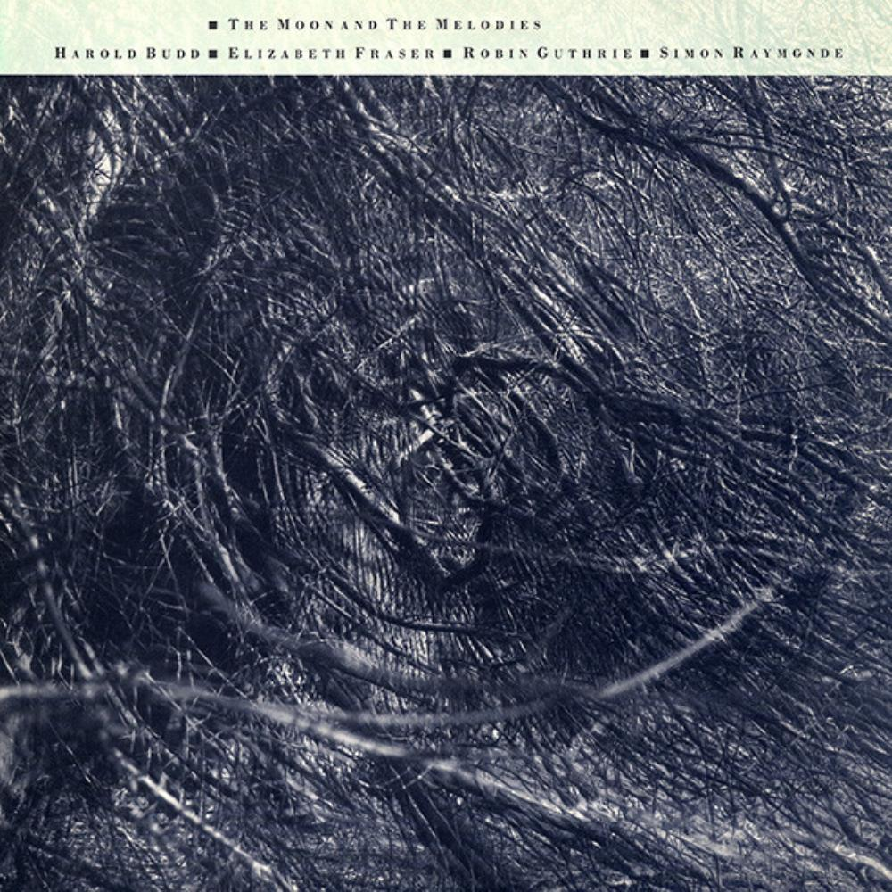 Harold Budd  & Cocteau Twins: The Moon And The Melodies by BUDD, HAROLD album cover