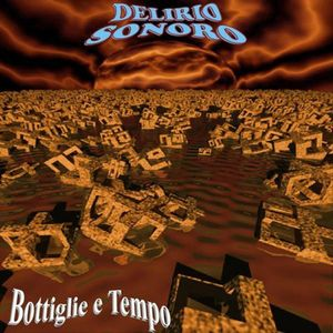 Bottiglie e tempo by DELIRIO SONORO album cover