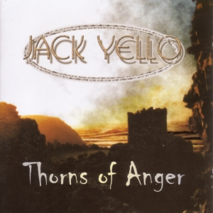 Thorns Of Anger  by JACK YELLO album cover