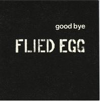 Good Bye Flied Egg by FLIED EGG / STRAWBERRY PATH album cover