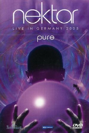 Nektar Pure: Live In Germany 2005 (DVD) album cover