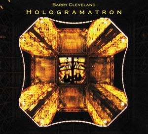 Barry Cleveland - Hologramatron CD (album) cover