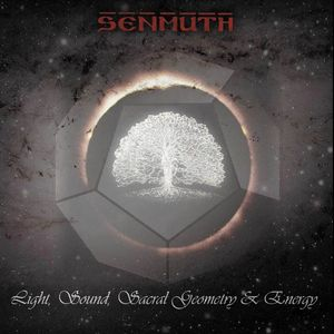 Senmuth Light, Sound, Sacral Geometry & Energy album cover
