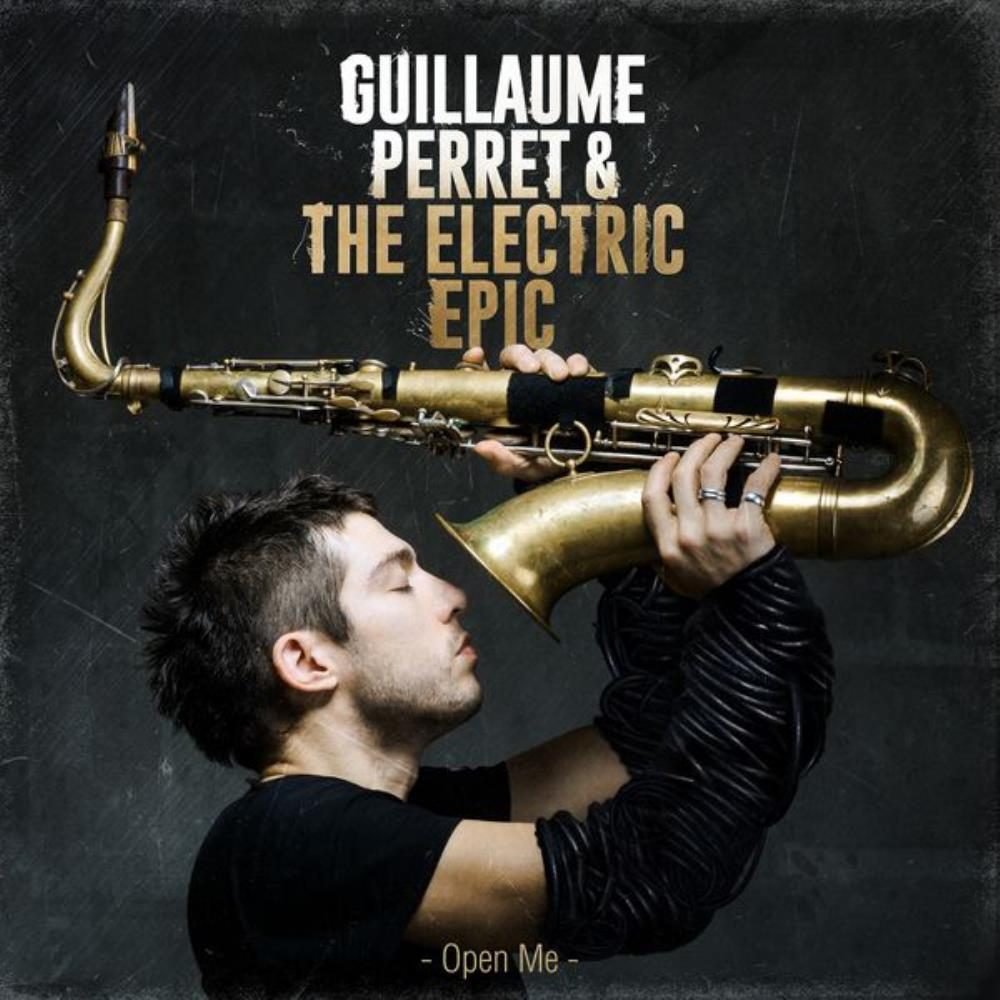 Guillaume Perret & The Electric Epic Open Me album cover